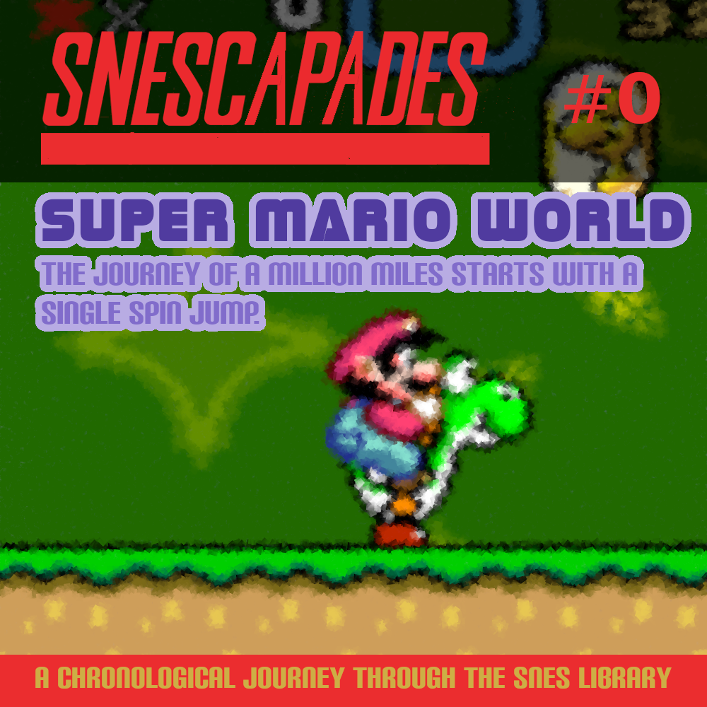 SNEScapades #0 Super Mario World, The journey of a million miles begins with a single spin-jump.