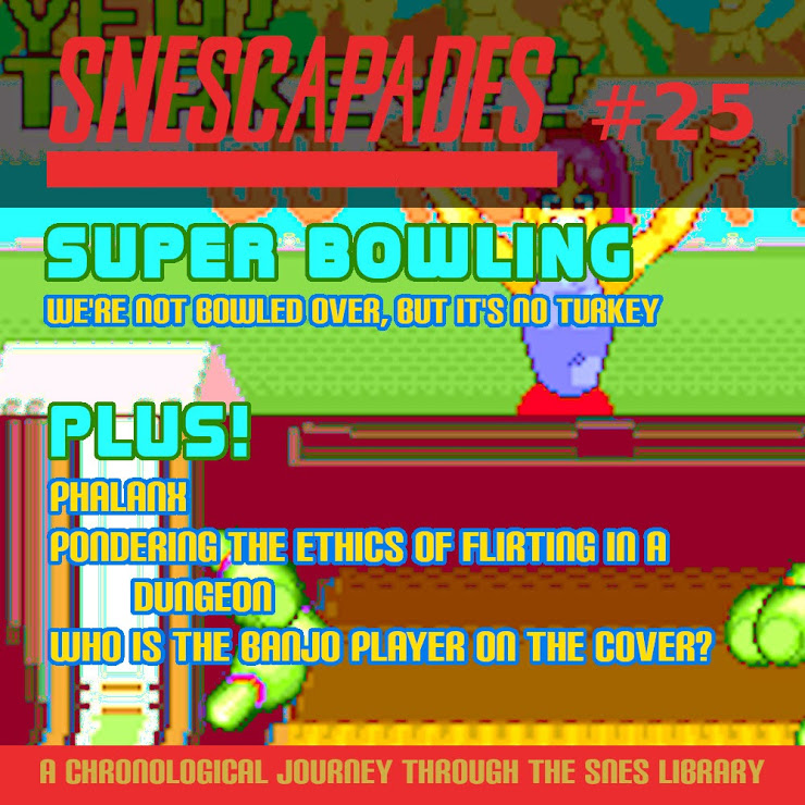 SNEScapades #25 Super Bowing; We're not bowled over, but it's no turkey. Plus Phalanx, pondering the ethics of flirting in a dungeon, who is the banjo player on the cover?