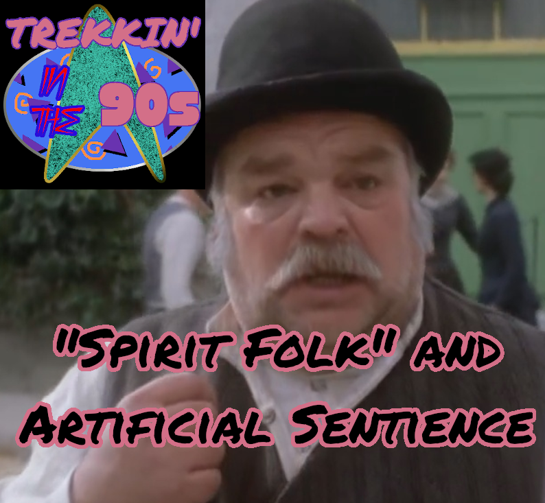 "Trekkin' in the 90s: ""Spirit Folk"" and Artificial Sentience. Podcast cover with screen from Star Trek Voyager"