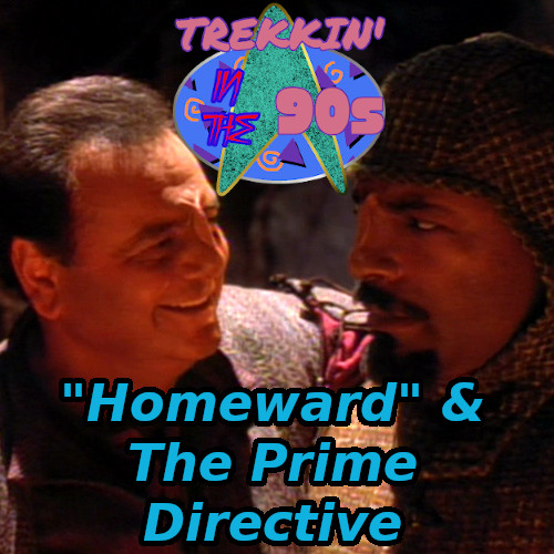 "Trekkin' in the 90s: ""Homeward"" and the Prime Directive. Worf and his brother undercover."