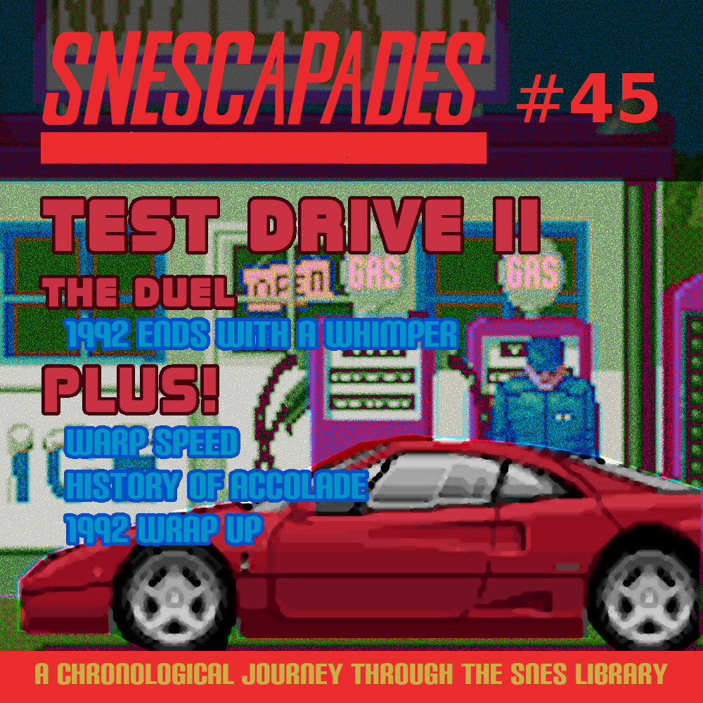 SNEScapades #45 Test Drive II. Plus WarpSpeed, History of Accolade, and 1992 Wrap-up.