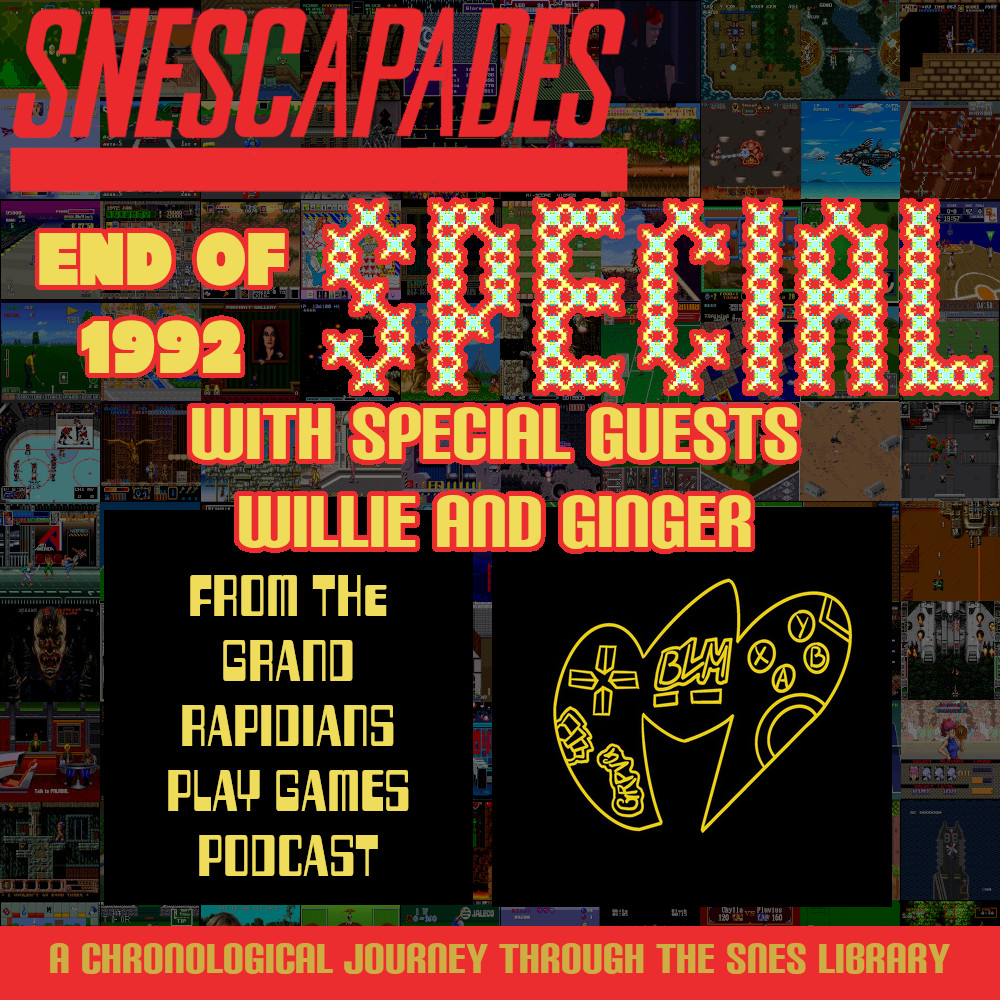 SNEScapades End of 1992 Special with Guests Willie and Ginger from the Grand Rapidians Play Games Podcast