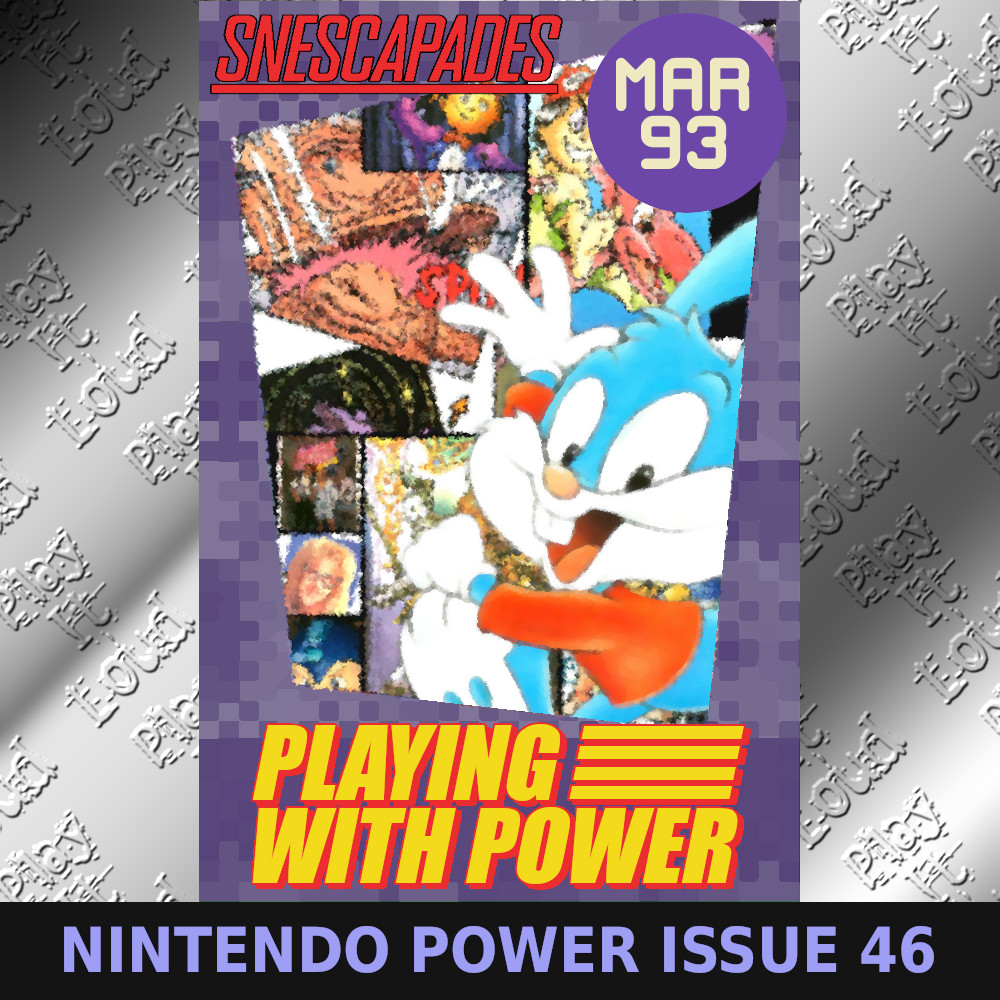 SNEScapades: Playing with Power. March 93. Nintendo Power Issue 46