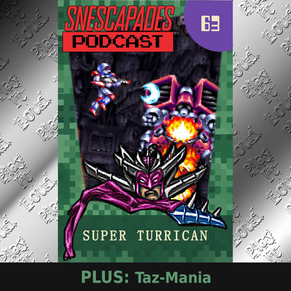 SNEScapades podcast #63 featuring Super Turrican Plus Taz-Mania